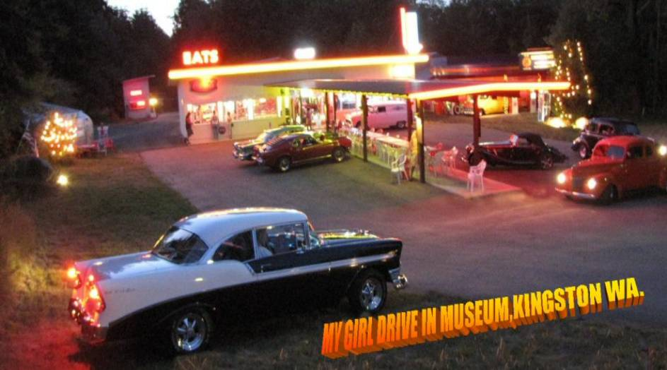 My Girl Drive-In & Museum - Kingston, WA